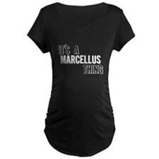 Its A Marcellus Thing Maternity T-Shirt