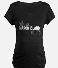 Its A Marco Island Thing Maternity T-Shirt