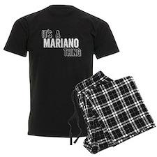 Its A Mariano Thing Pajamas