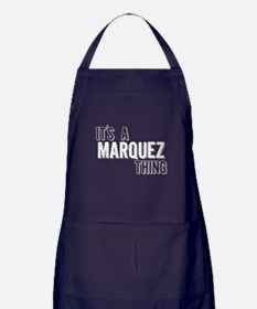 Its A Marquez Thing Apron (dark)