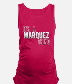Its A Marquez Thing Maternity Tank Top