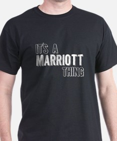 Its A Marriott Thing T-Shirt