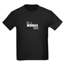 Its A Mcdonald Thing T-Shirt