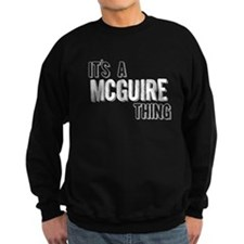 Its A Mcguire Thing Sweatshirt