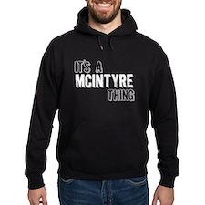 Its A Mcintyre Thing Hoodie