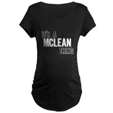 Its A Mclean Thing Maternity T-Shirt