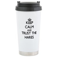 Keep calm and Trust the Hares Travel Mug