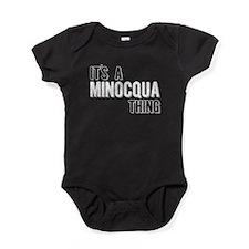Its A Minocqua Thing Baby Bodysuit