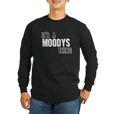 Its A Moodys Thing Long Sleeve T-Shirt
