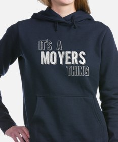 Its A Moyers Thing Women's Hooded Sweatshirt