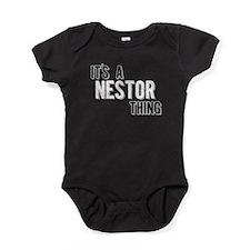 Its A Nestor Thing Baby Bodysuit