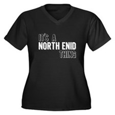 Its A North Enid Thing Plus Size T-Shirt