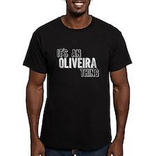 Its An Oliveira Thing T-Shirt