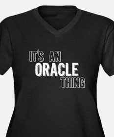 Its An Oracle Thing Plus Size T-Shirt