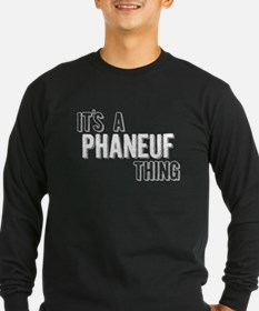 Its A Phaneuf Thing Long Sleeve T-Shirt