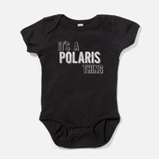 Its A Polaris Thing Baby Bodysuit
