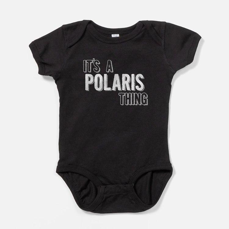Its A Polaris Thing Baby Bodysuit