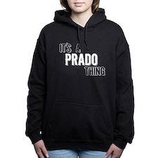Its A Prado Thing Women's Hooded Sweatshirt