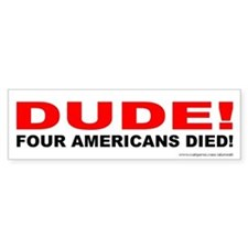 Dude 4 Died - (bumper) Bumper Car Sticker