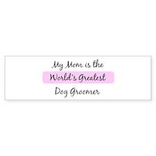 Worlds Greatest Dog Groomer Bumper Bumper Sticker