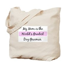 Worlds Greatest Dog Groomer Tote Bag