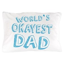 Worlds Okayest Dad Pillow Case