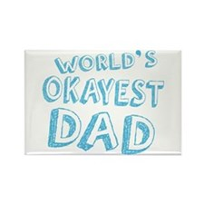 Worlds Okayest Dad Magnets