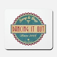 Dancing It Out Since 2005 Mousepad