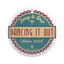 Dancing It Out Since 2005 Round Ornament