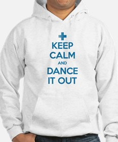 Keep Calm and Dance It Out Hoodie