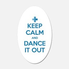 Keep Calm and Dance It Out 38.5 x 24.5 Oval Wall P