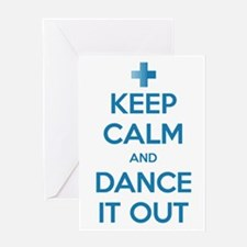 Keep Calm and Dance It Out Greeting Card