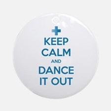Keep Calm and Dance It Out Round Ornament