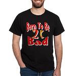Born To Be 21 Dark T-Shirt