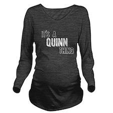 Its A Quinn Thing Long Sleeve Maternity T-Shirt