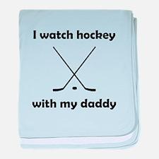 I Watch Hockey With My Daddy baby blanket