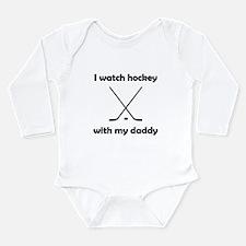 I Watch Hockey With My Daddy Body Suit