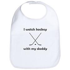 I Watch Hockey With My Daddy Bib