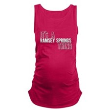 Its A Ramsey Springs Thing Maternity Tank Top