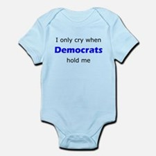 I Only Cry When Democrats Hold Me Body Suit