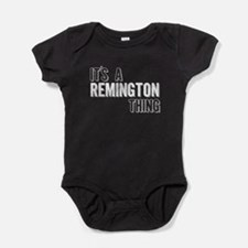 Its A Remington Thing Baby Bodysuit