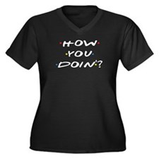 How you Doin ? Plus Size T-Shirt