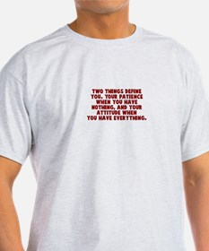 Patience and attitude T-Shirt