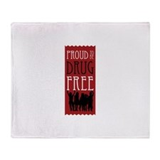 Proud to be Drug Free Throw Blanket