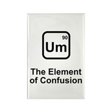 Um Element of Confusion Rectangle Magnet