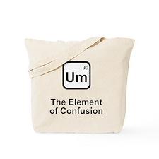Um Element of Confusion Tote Bag