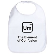 Um Element of Confusion Bib