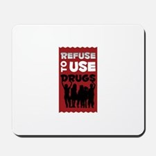 Refuse to Use Drugs Mousepad