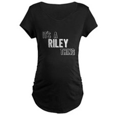 Its A Riley Thing Maternity T-Shirt