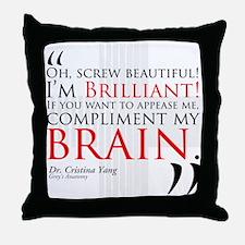 Screw Beautiful! I'm Brilliant! Throw Pillow